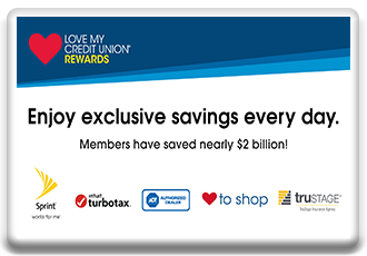 Enjoy exclusive savings every day. Members have saved nearly $2 billion in discounts. lovemycreditunion.org